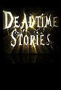 Фільм «Deadtime Stories: Grave Secrets» (2012)