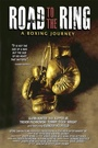 Фильм «Road to the Ring: A Boxing Journey» (2011)