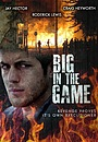 Фильм «Big in the Game» (2011)