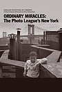 Фильм «Ordinary Miracles: The Photo League's New York» (2012)