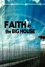 Фільм «Faith in the Big House» (2011)