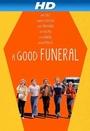 Фильм «A Good Funeral» (2009)