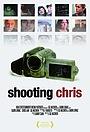 Фильм «Shooting Chris» (2012)