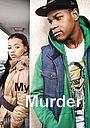 Фільм «Моё убийство» (2012)