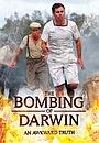 Фільм «The Bombing of Darwin: An Awkward Truth» (2012)