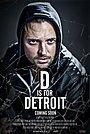 Фільм «Д для Детройта» (2016)