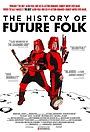 Фільм «История «Future Folk»» (2012)