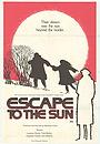Фильм «Побег к солнцу» (1972)