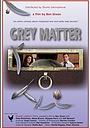 Фільм «Grey Matter» (2013)