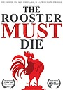 Фільм «The Rooster Must Die» (2012)