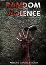 Фильм «Случайные акты насилия»