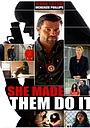 Фільм «Она заставила их сделать это» (2013)