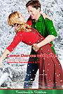 Фильм «Come Dance with Me» (2012)