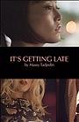 Фільм «Становится поздно» (2012)
