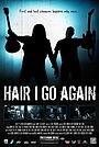 Фильм «Hair I Go Again» (2016)