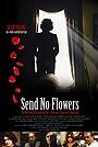 Фильм «И цветов не отправил» (2013)