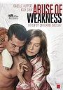 Фильм «Злоупотребление слабостью» (2013)