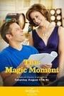 Фильм «Этот волшебный момент» (2013)