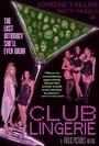 Фильм «Club Lingerie» (2014)