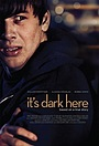 Фільм «Здесь темно» (2013)