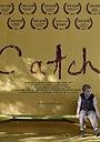 Фільм «Catch» (2014)