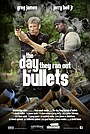 Фільм «The Day They Ran Out of Bullets» (2012)