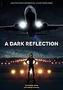 Фільм «A Dark Reflection» (2015)