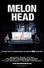 Фільм «Melon Head» (2013)