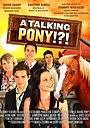 Фільм «A Talking Pony!?!» (2013)