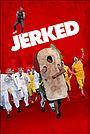 Фільм «Jerked» (2014)