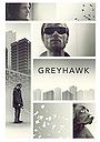 Фильм «Greyhawk» (2014)