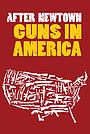 Фільм «After Newtown: Guns in America» (2013)