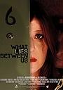 Фильм «What Lies Between Us» (2013)