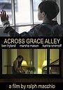 Фильм «Across Grace Alley» (2013)