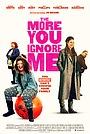 Фильм «Чем больше ты игнорируешь меня» (2018)