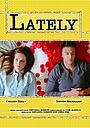 Фільм «Lately» (2013)