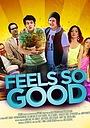 Фильм «Feels So Good» (2013)