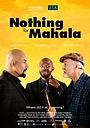 Фільм «Nothing for Mahala» (2013)