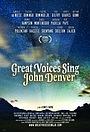 Фильм «Great Voices Sing John Denver» (2013)