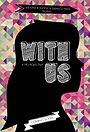 Фільм «With Us» (2014)