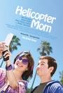 Фильм «Вертолётная мама» (2014)