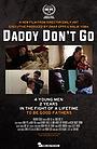 Фільм «Daddy Don't Go» (2015)