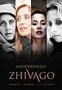 Фильм «Мадмуазель Живаго» (2011)