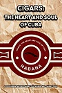 Фільм «Cigars: The Heart and Soul of Cuba» (2011)
