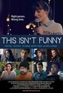 Фильм «This Isn't Funny» (2015)