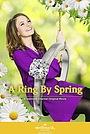 Фильм «Ring by Spring» (2014)