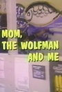 Фільм «Mom, the Wolfman and Me» (1980)