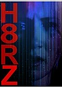 Фільм «H8RZ» (2015)