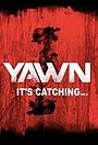 Фільм «YAWN - It's Catching...» (2014)