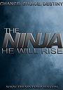 Фільм «The Ninja He Will Rise»